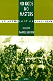 img - for No Gods No Masters: An Anthology of Anarchism. Book 1 book / textbook / text book
