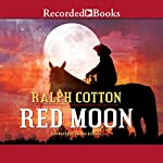 Red Moon | Ralph Cotton