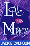 Love or Money, Jackie Calhoun, 1562801473