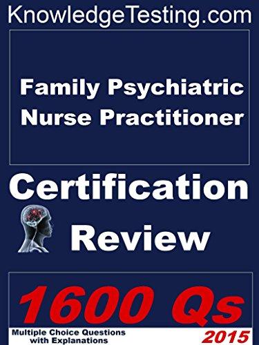 Family Psychiatric Nurse Practitioner Certification Review (Certification for Nurse Practitioners Book 6) Pdf