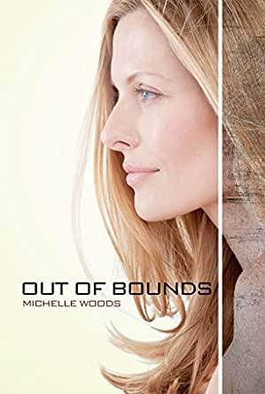 Out of Bounds - Kindle edition by Michelle Woods