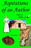 Aspirations of an Author, John Miller, 1480042692