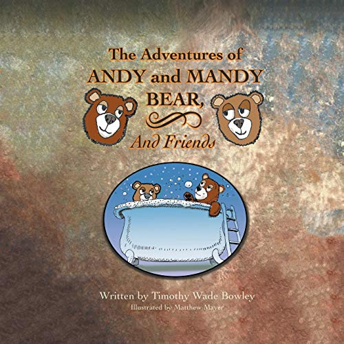 The Adventures of Andy and Mandy Bear and Friends: Volume 1