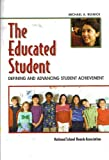 The Educated Student : Defining and Advancing Student Achievement, Resnick, Michael, 088364259X