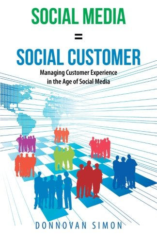 Download Social Media Equals Social Customer: Managing Customer Experience in the Age of Social Media PDF