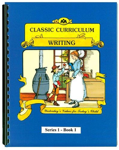 Classic Curriculum Writing Workbook Series 1 - Book 1 (Classic Curriculum: Writing, Series 1)