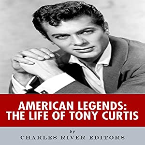 American Legends: The Life of Tony Curtis Audiobook