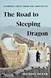 img - for The Road to Sleeping Dragon: Learning China from the Ground Up book / textbook / text book