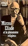 Mircea Eliade et le phénomène religieux par Allen