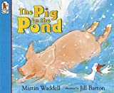 The Pig in the Pond, Martin Waddell, 156402671X