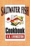 Saltwater Fish Cookbook, A. D. Livingston, 0811729249