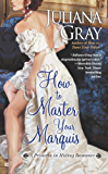 How to Master Your Marquis (A Princess in Hiding Romance Book 2)