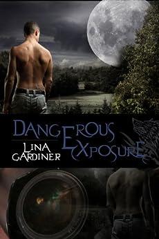 Dangerous Exposure by [Gardiner, Lina]