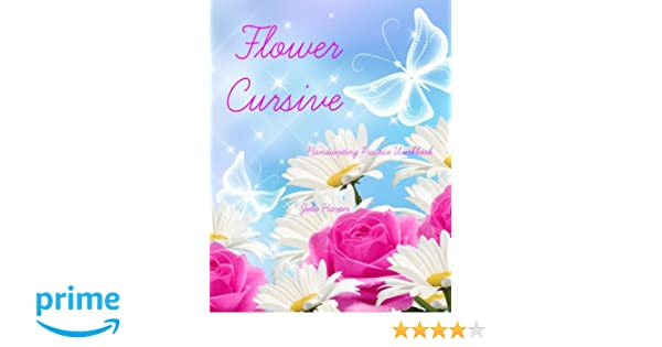 Flower Cursive Handwriting Practice Workbook: Julie Harper ...