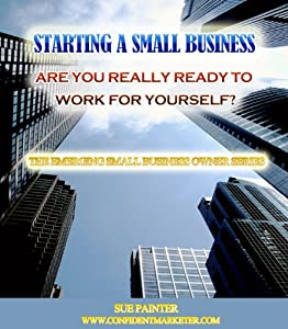 Starting A Small Business. Are You REALLY Ready To Work For Yourself?