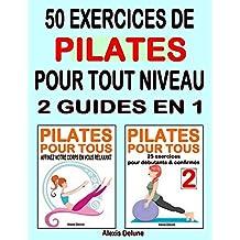 50 exercices de Pilates pour tout niveau: 2 guides en 1 (French Edition)