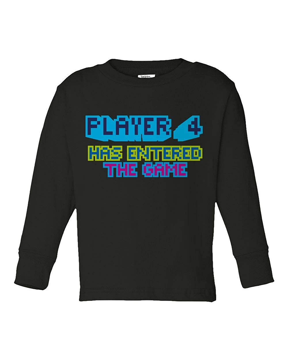 Societee Player 4 Has Entered The Game Girls Boys Toddler Long Sleeve T-Shirt