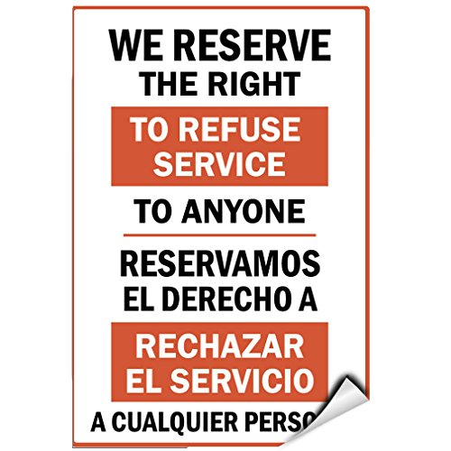 We Reserve Right to Refuse Service to Anyone Business Sign Label Decal Sticker 9 inches x 12 inches from Fastasticdeals