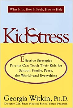 Book Kidstress: What It Is, How It Feels, How to Help