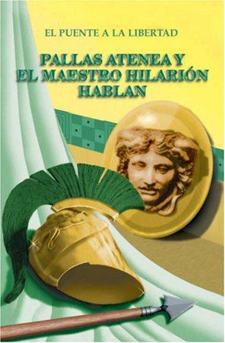 Pallas Atenea y el Maestro Hilarión hablan  [A la Libertad, Puente] (Tapa Blanda)
