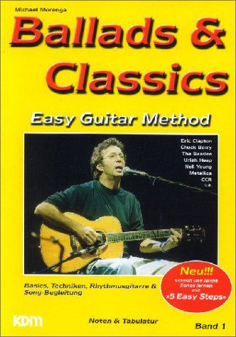 Ballads & Classics, Easy Guitar Method, Bd.1, Eric Clapton, Chuck Berry, The Beatles, Uriah Heep, Neil Young