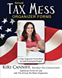 Annual Tax Mess Organizer 3-Year Forms Book For Self-Employed People: Additional Forms for Use with The Annual Tax Mess Organizers. (Annual Taxes)