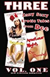 THREE Zany Sexy Erotic Tales from Dee - Vol One, Dee Dawning, 1497304512