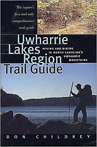 Uwharrie lakes region trail guide hiking and biking in north uwharrie lakes region trail guide hiking and biking in north carolinas uwharrie region don childrey 9780964369832 amazon books fandeluxe Choice Image