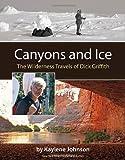 Canyons and Ice, Kaylene Johnson, 1467509345
