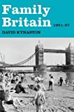 Family Britain, 1951-1957, David Kynaston, 0802717977