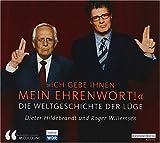Ich gebe Ihnen mein Ehrenwort von D. Hildebrandt und R. Willemsen