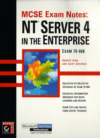 NT Server 4 in the Enterprise: Exam 70-068 (MCSE Exam Notes)