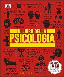 grandi idee spiegate in modo semplice  Il libro della psicologia. Grandi idee spiegate in modo semplice ...