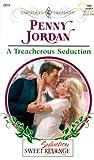 img - for A Treacherous Seduction (Sweet Revenge/Seduction) (Harlequin Presents # 2074) book / textbook / text book