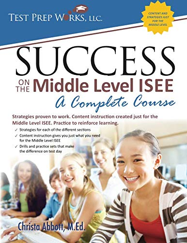 - Success on the Middle Level ISEE: A Complete Course