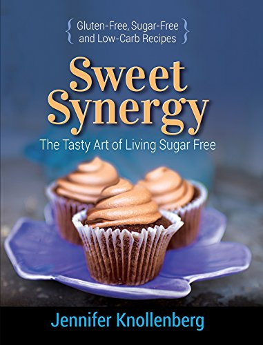 Sweet Synergy: The Tasty Art of Living Sugar Free ()