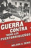 Guerra Contra Todos los Puertorriqueños: Revolución y Terror en la Colonia Americana (Spanish Edition