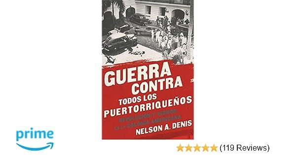 Guerra Contra Todos los Puertorriqueños: Revolución y Terror ...