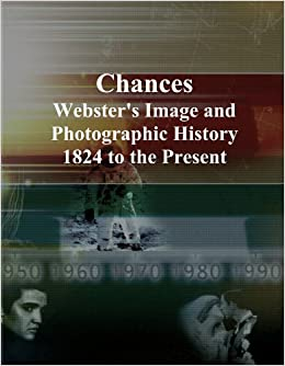 Chances: Webster's Image and Photographic History, 1824 to the Present