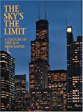 The Sky'sThe Limit: A Century of Chicago Skyscrapers