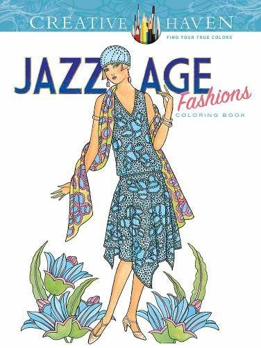 Coloring Books for Seniors: Including Books for Dementia and Alzheimers - Creative Haven Jazz Age Fashions Coloring Book (Adult Coloring)