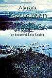 Alaska's Evergreen Lodge, Barney Sabo, 1552128342
