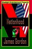 Nationhood, James Gordon, 141966171X