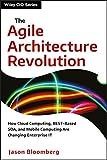 The Agile Architecture Revolution: How Cloud