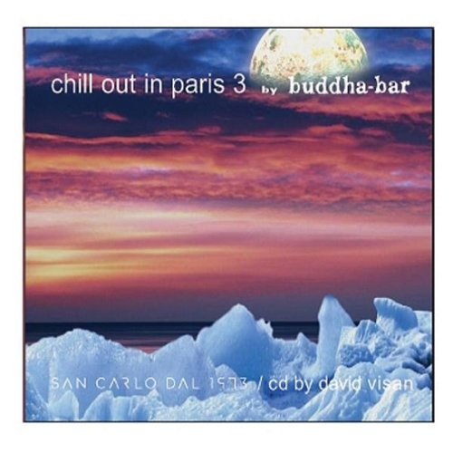 Artists Various Chill Out In Paris 3 By Buddah Bar Music