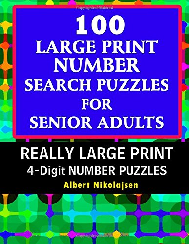 Read Online 100 Large Print Number Search Puzzles For Senior Adults: 100 Number Search Puzzles (4-Digit Number) PDF