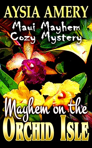 Mayhem on the Orchid Isle (Maui Mayhem Cozy Mystery Book 3)