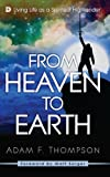 img - for From Heaven to Earth: Living Life as a Spiritual Highlander book / textbook / text book