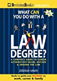 What Can You Do with a Law Degree? : A Lawyer's Guide to Career Alternatives Inside, Outside and Around the Law, Arron, Deborah L., 094067551X