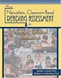 From Naturalistic Classroom-Based Reading Assessment to Informed Balanced Instruction, Cavuto, George J. and Schlichting, Kathleen, 0757511961